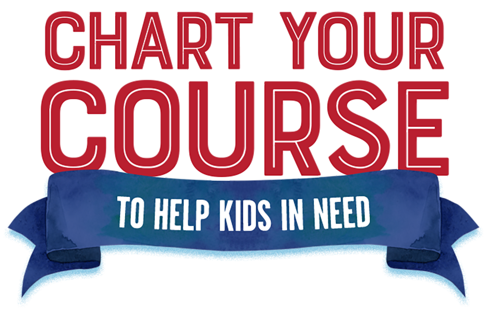 Chart your course to help kids in need
